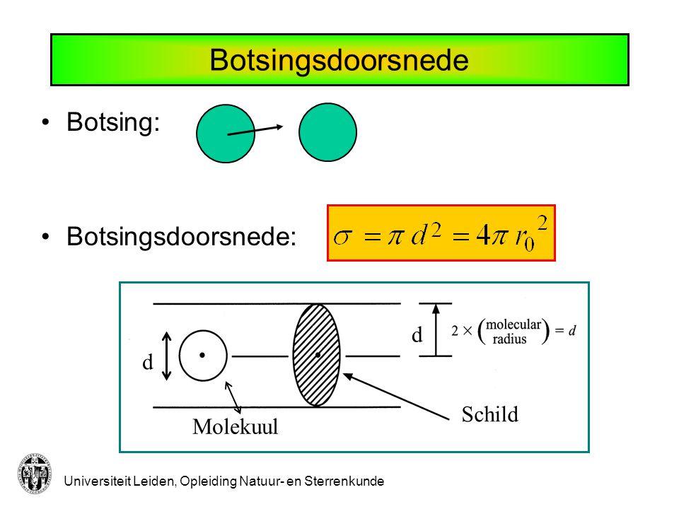 Universiteit Leiden, Opleiding Natuur- en Sterrenkunde Botsingsdoorsnede Botsing: Botsingsdoorsnede: Schild Molekuul d d