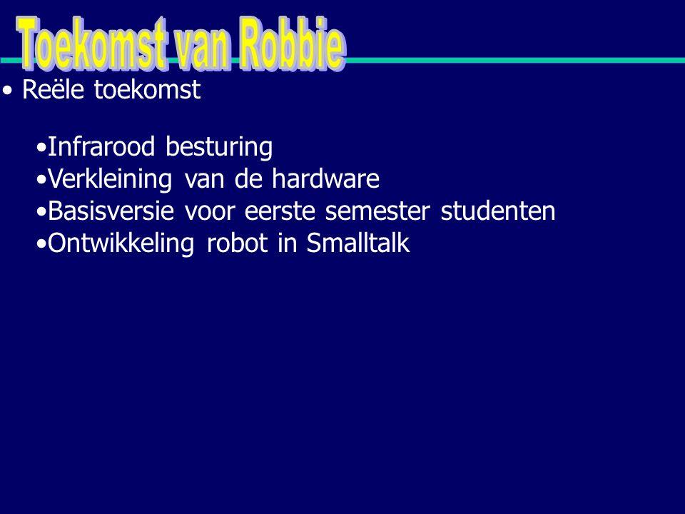 Infrarood besturing Verkleining van de hardware Basisversie voor eerste semester studenten Ontwikkeling robot in Smalltalk Reële toekomst