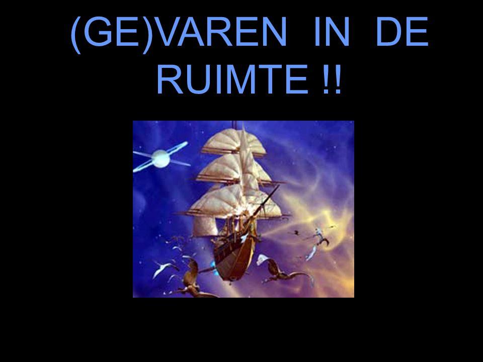 Varen in de Ruimte (GE)VAREN IN DE RUIMTE !!