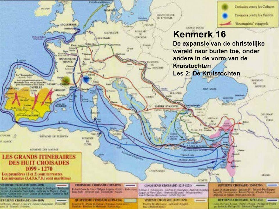 Kenmerk 16 De expansie van de christelijke wereld naar buiten toe, onder andere in de vorm van de Kruistochten Les 2: De Kruistochten