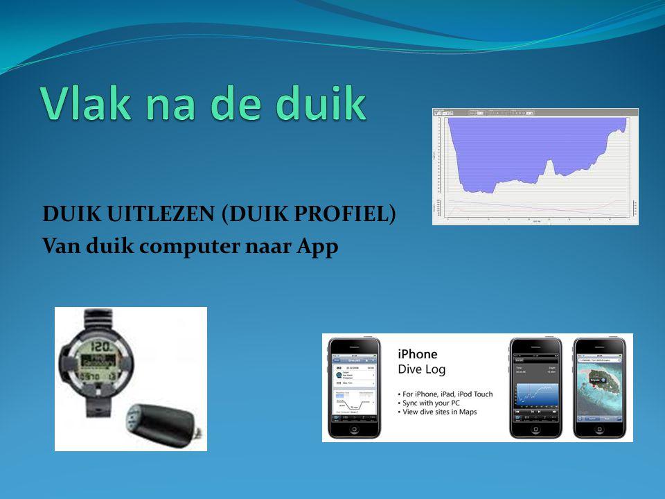DUIK UITLEZEN (DUIK PROFIEL) Van duik computer naar App