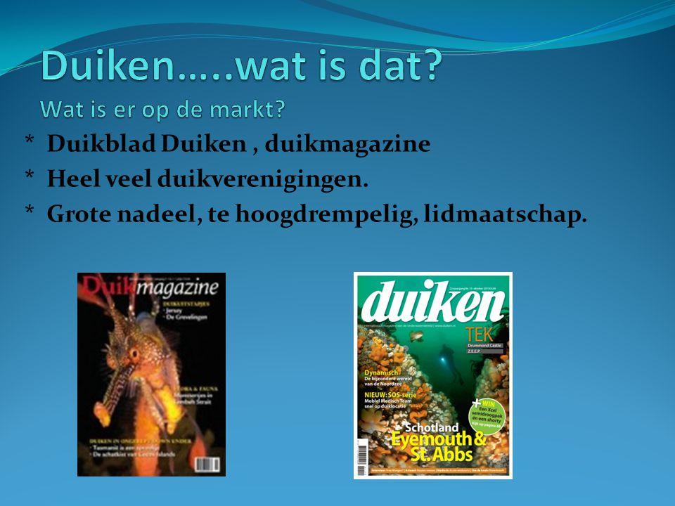 * Duikblad Duiken, duikmagazine * Heel veel duikverenigingen.