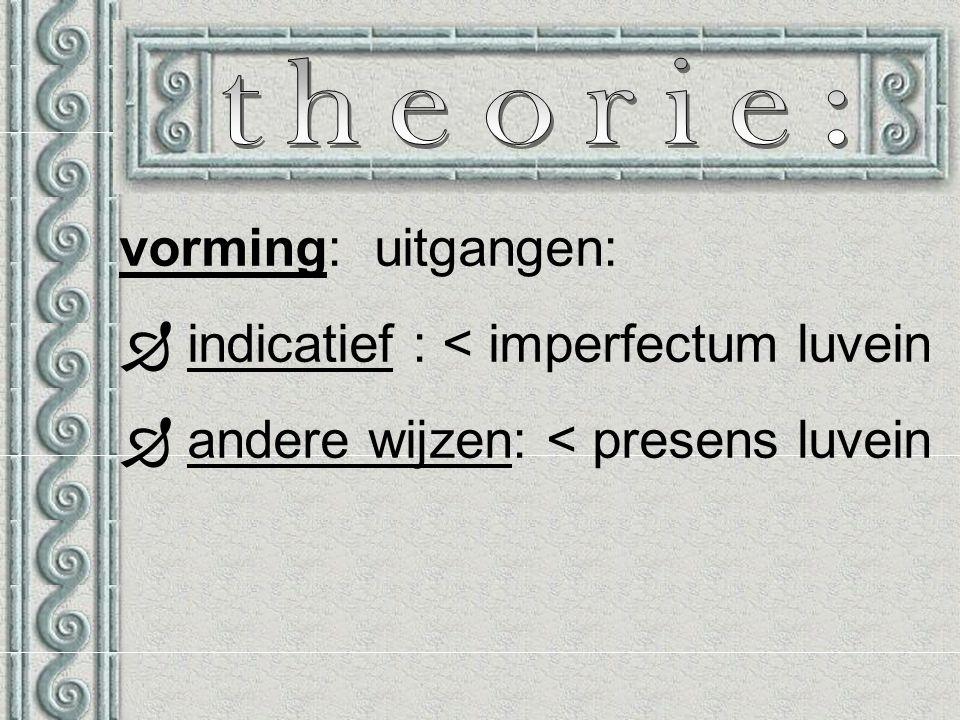 vorming: uitgangen:  indicatief : < imperfectum luvein  andere wijzen: < presens luvein