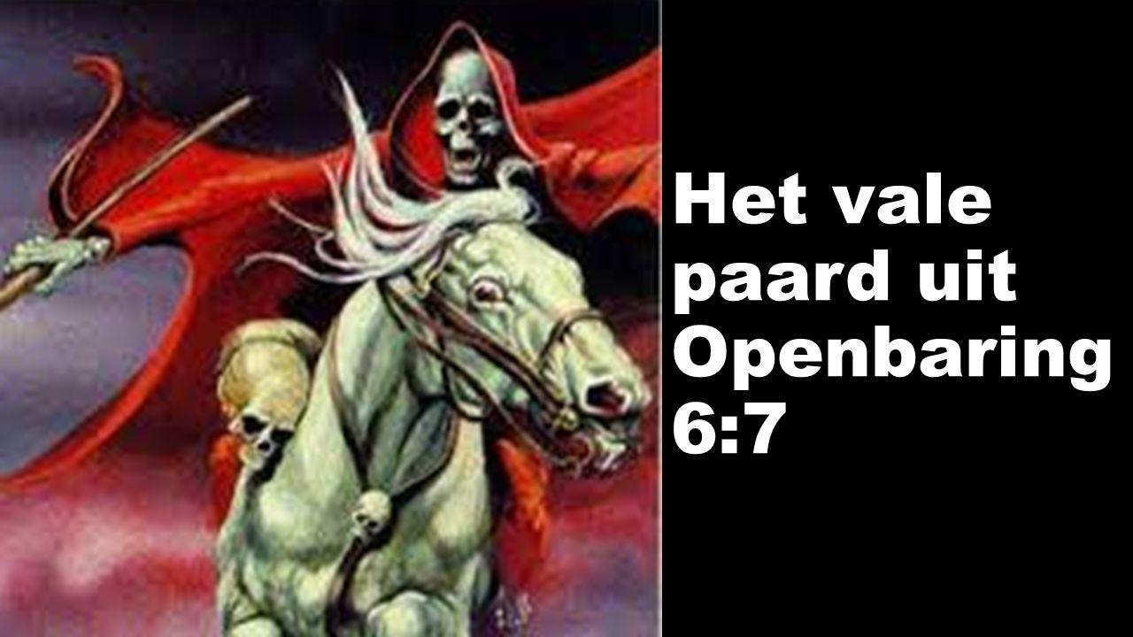 Het vale paard uit Openbaring 6:7