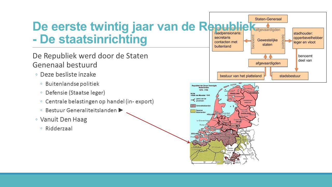 De Republiek werd door de Staten Genenaal bestuurd ◦Deze besliste inzake ◦Buitenlandse politiek ◦Defensie (Staatse leger) ◦Centrale belastingen op han