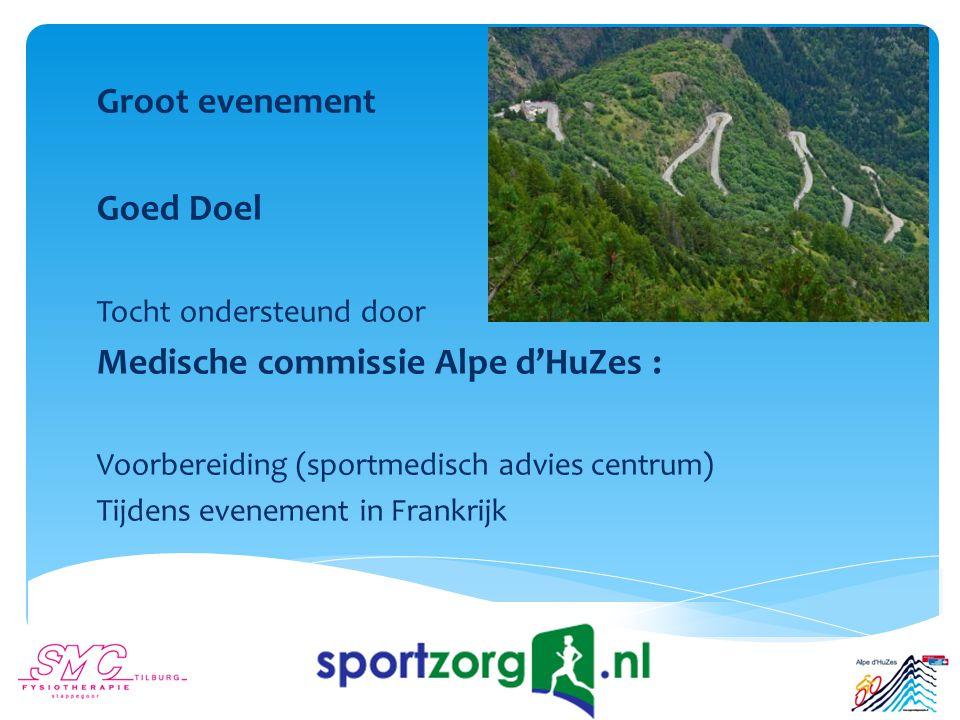 Groot evenement Goed Doel Tocht ondersteund door Medische commissie Alpe d'HuZes : Voorbereiding (sportmedisch advies centrum) Tijdens evenement in Frankrijk