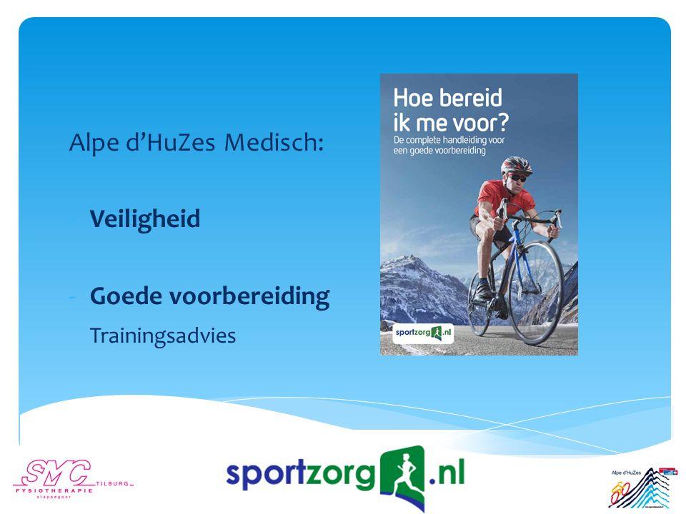 Alpe d'HuZes Medisch: -Veiligheid -Goede voorbereiding Trainingsadvies