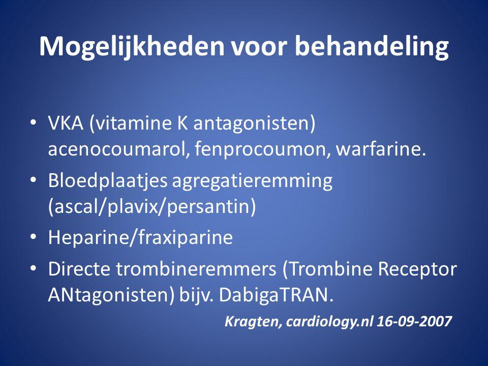 Mogelijkheden voor behandeling VKA (vitamine K antagonisten) acenocoumarol, fenprocoumon, warfarine. Bloedplaatjes agregatieremming (ascal/plavix/pers