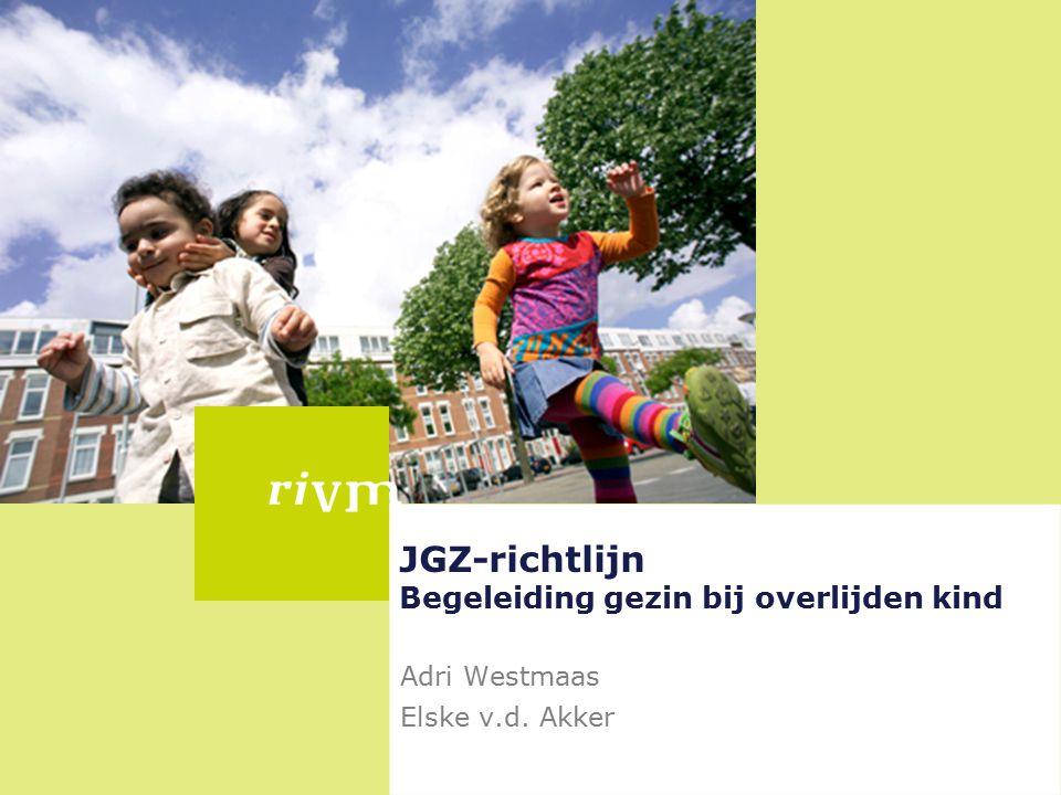 JGZ-richtlijn Begeleiding gezin bij overlijden kind Adri Westmaas Elske v.d. Akker