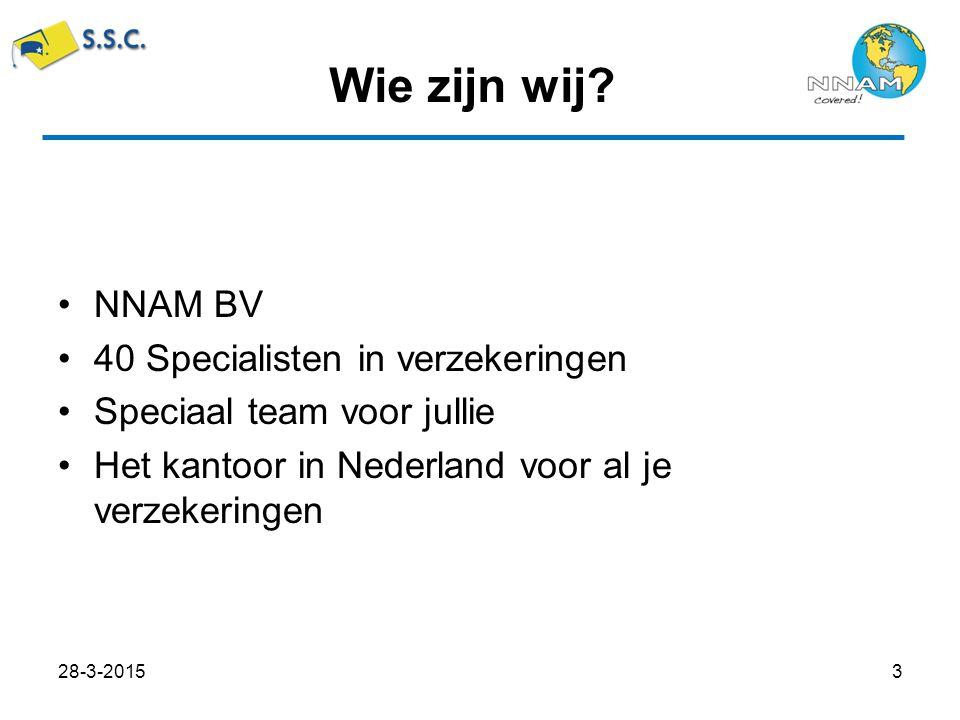 NNAM BV 40 Specialisten in verzekeringen Speciaal team voor jullie Het kantoor in Nederland voor al je verzekeringen Wie zijn wij.