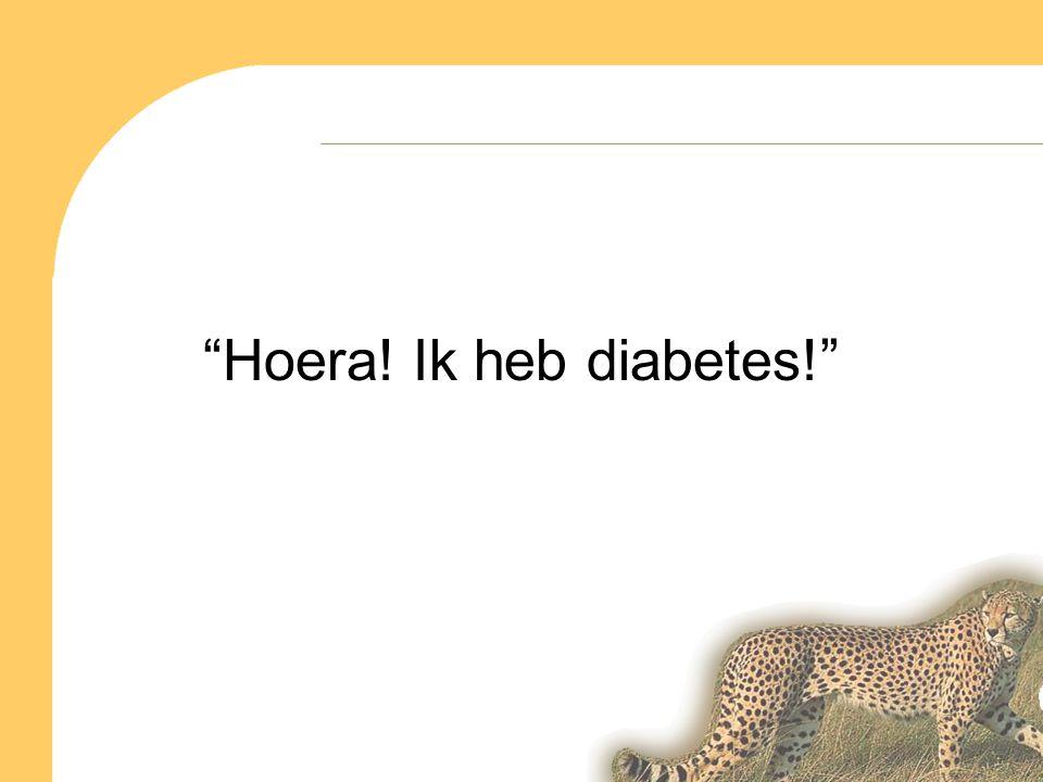 Hoera! Ik heb diabetes!