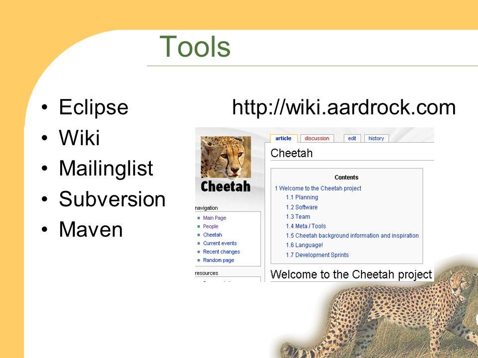 Tools Eclipsehttp://wiki.aardrock.com Wiki Mailinglist Subversion Maven