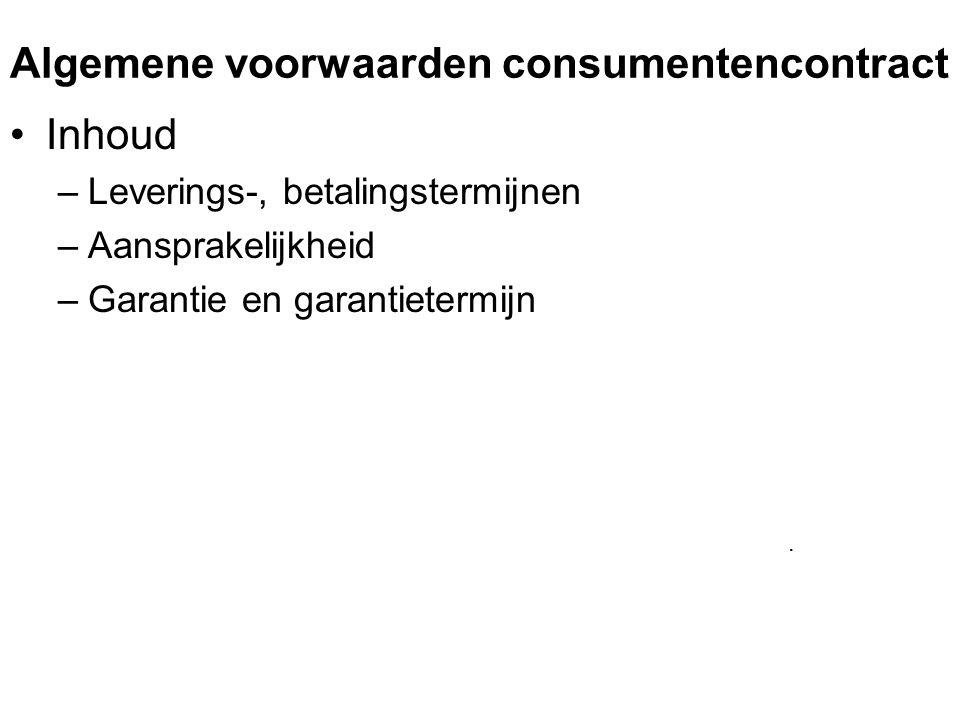 Algemene voorwaarden consumentencontract Inhoud –Leverings-, betalingstermijnen –Aansprakelijkheid –Garantie en garantietermijn.