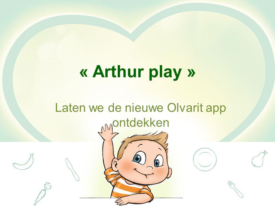 « Arthur play » Laten we de nieuwe Olvarit app ontdekken