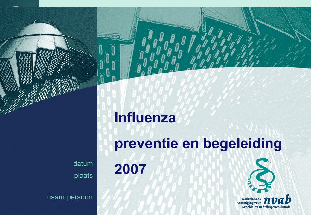 datum naam 1 datum plaats Influenza preventie en begeleiding 2007 naam persoon