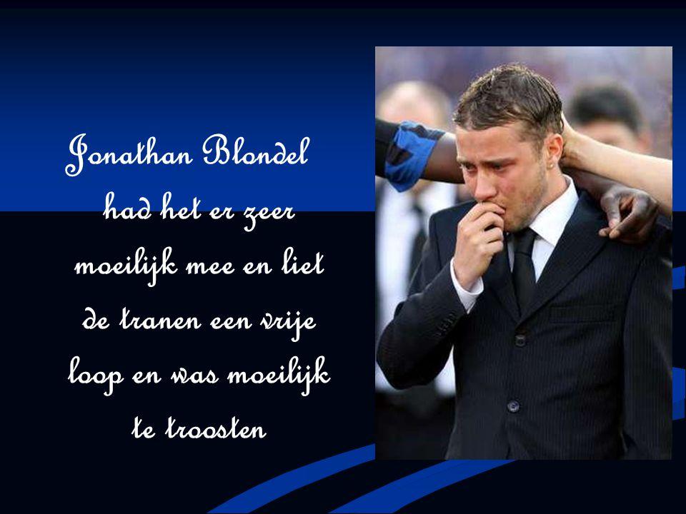 Jonathan Blondel had het er zeer moeilijk mee en liet de tranen een vrije loop en was moeilijk te troosten