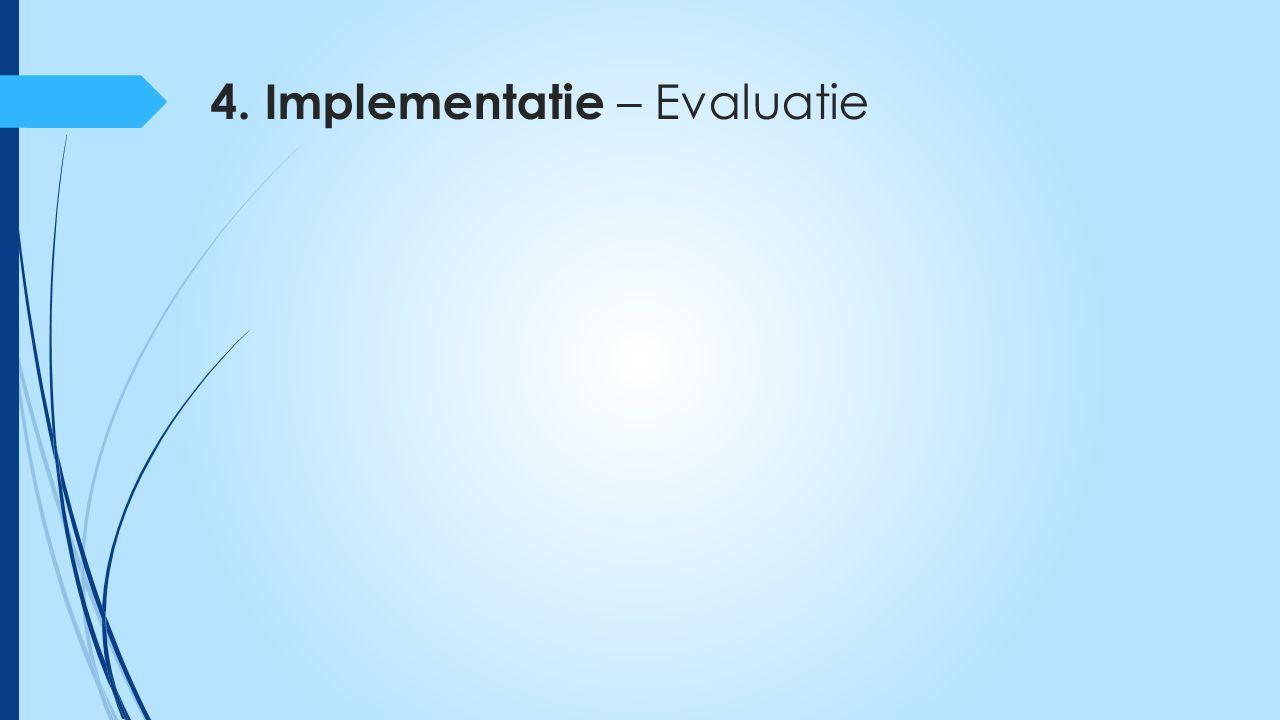 4. Implementatie – Evaluatie