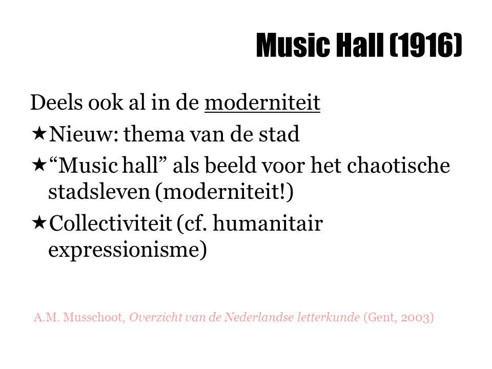 """Music Hall (1916) Deels ook al in de moderniteit  Nieuw: thema van de stad  """"Music hall"""" als beeld voor het chaotische stadsleven (moderniteit!)  C"""