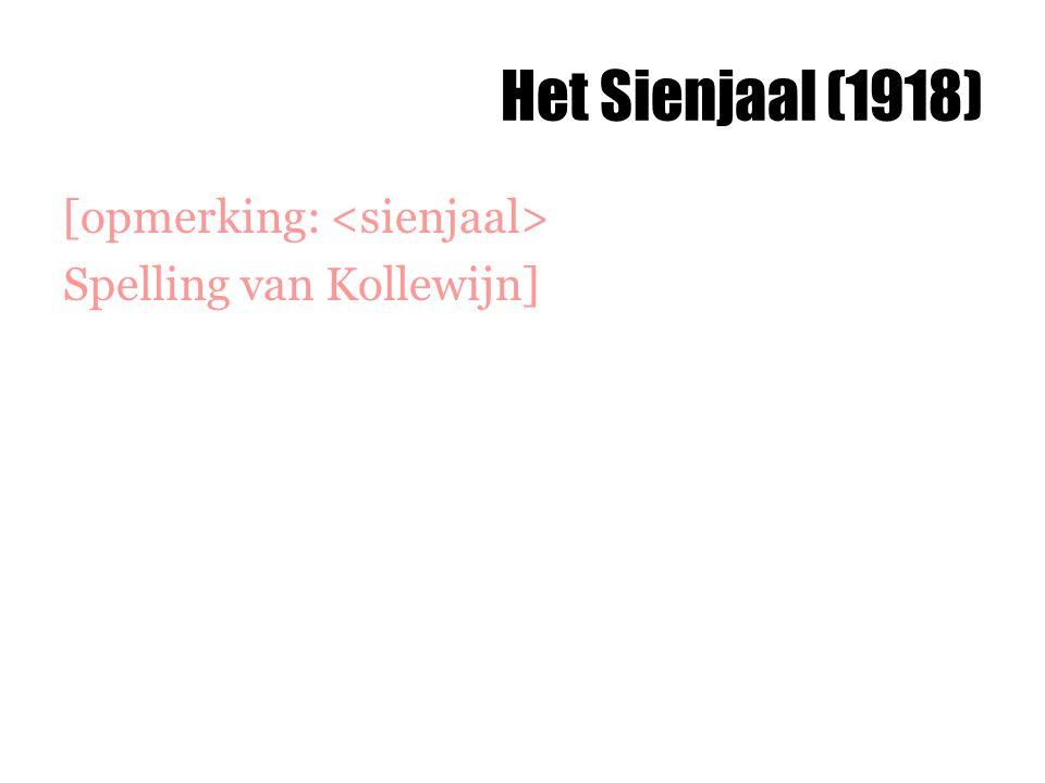 Het Sienjaal (1918) [opmerking: Spelling van Kollewijn]