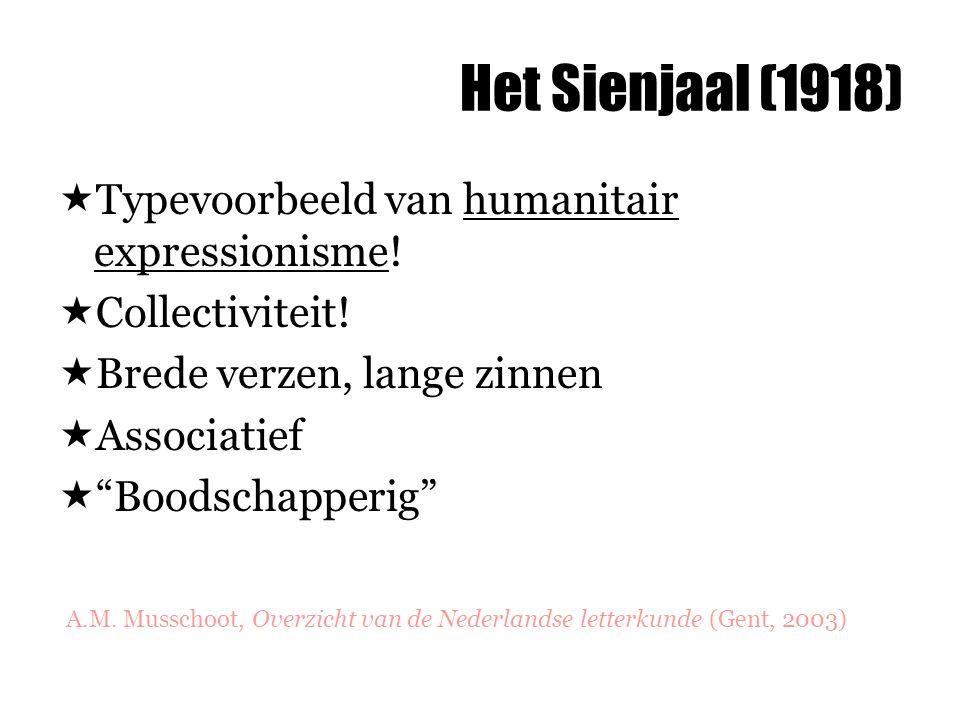 """Het Sienjaal (1918)  Typevoorbeeld van humanitair expressionisme!  Collectiviteit!  Brede verzen, lange zinnen  Associatief  """"Boodschapperig"""" A.M"""