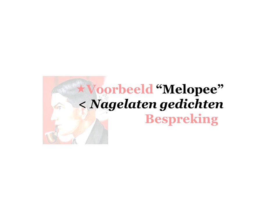 """ Voorbeeld """"Melopee"""" < Nagelaten gedichten Bespreking"""