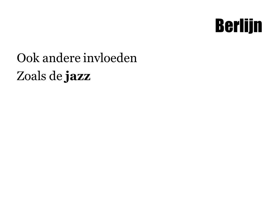 Ook andere invloeden Zoals de jazz