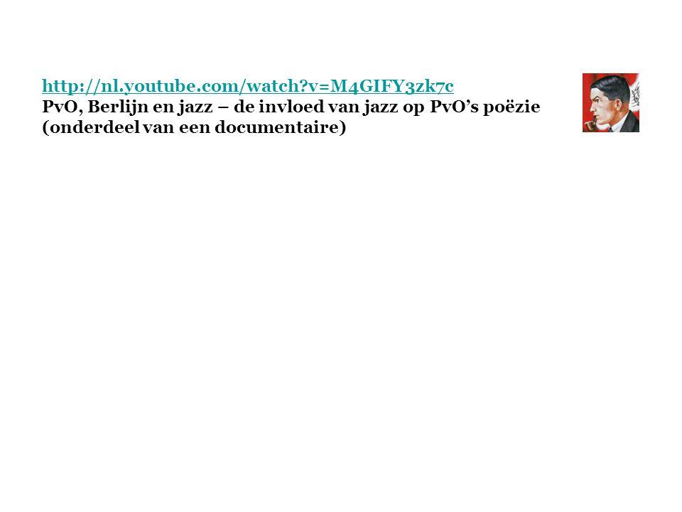 http://nl.youtube.com/watch?v=M4GIFY3zk7c PvO, Berlijn en jazz – de invloed van jazz op PvO's poëzie (onderdeel van een documentaire)