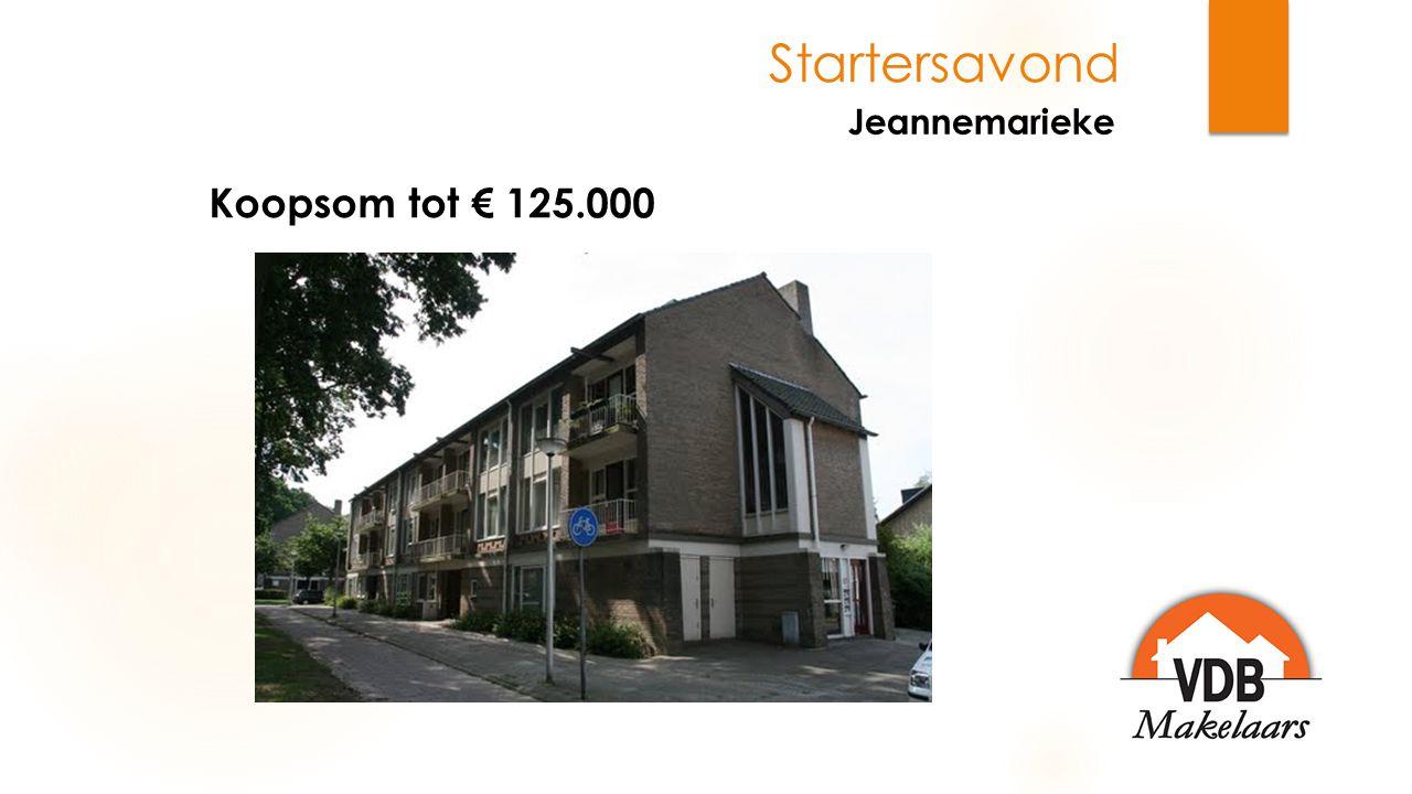 Startersavond Jeannemarieke Koopsom tussen € 100.000 - € 200.000