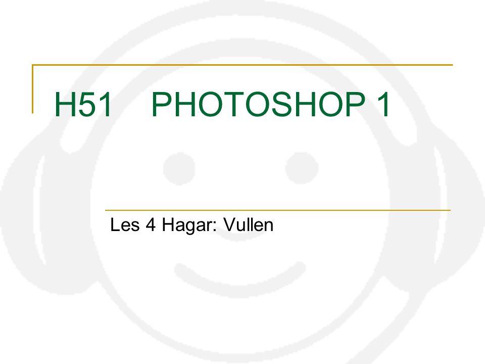 H51PHOTOSHOP 1 Les 4 Hagar: Vullen