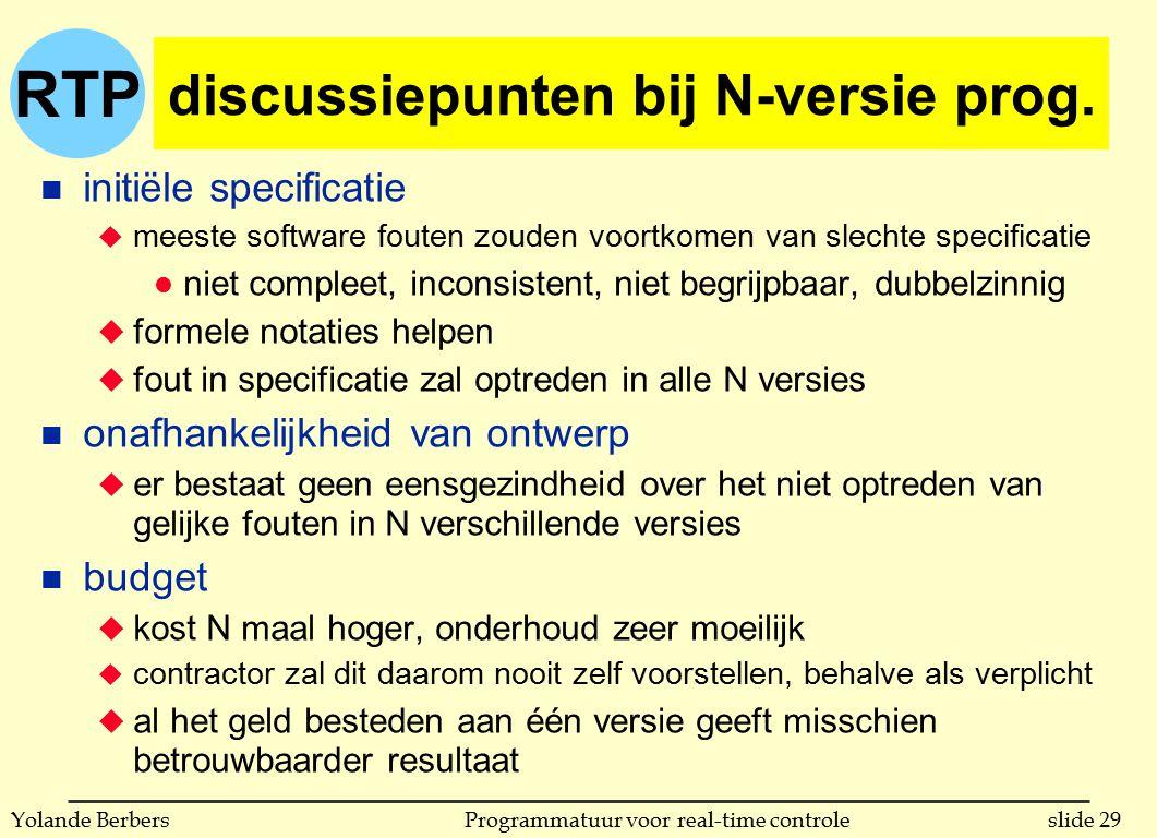 RTP slide 29Programmatuur voor real-time controleYolande Berbers discussiepunten bij N-versie prog.