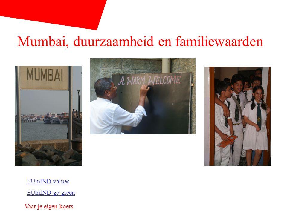 Mumbai, duurzaamheid en familiewaarden EUmIND values EUmIND go green