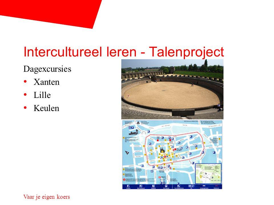 Intercultureel leren - Talenproject Dagexcursies Xanten Lille Keulen Vaar je eigen koers