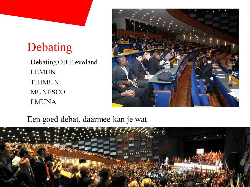 Vaar je eigen koers Debating Debating OB Flevoland LEMUN THIMUN MUNESCO LMUNA Een goed debat, daarmee kan je wat