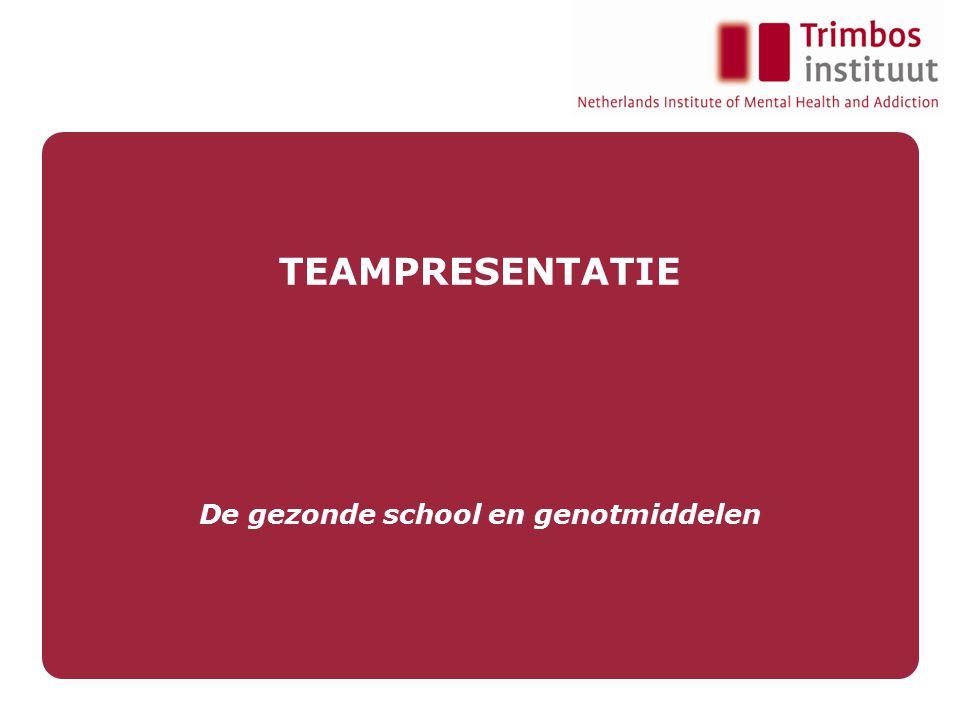 TEAMPRESENTATIE De gezonde school en genotmiddelen