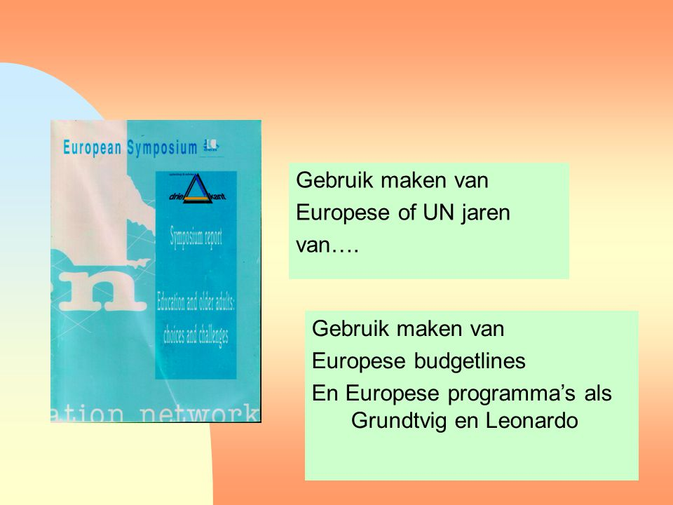 Gebruik maken van Europese of UN jaren van….