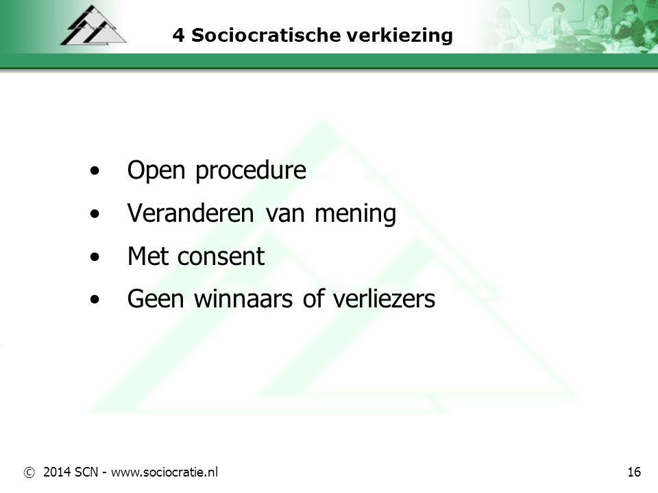Implementatie Kennismaking  Presentatie  Consentoefening  Orientatiecursus Invoering/Pilot  Plan van aanpak  Begeleiding/scholing teams  Evaluatie: go/no go Integratie  Overige teams  Intervisies © 2014 SCN - www.sociocratie.nl 17