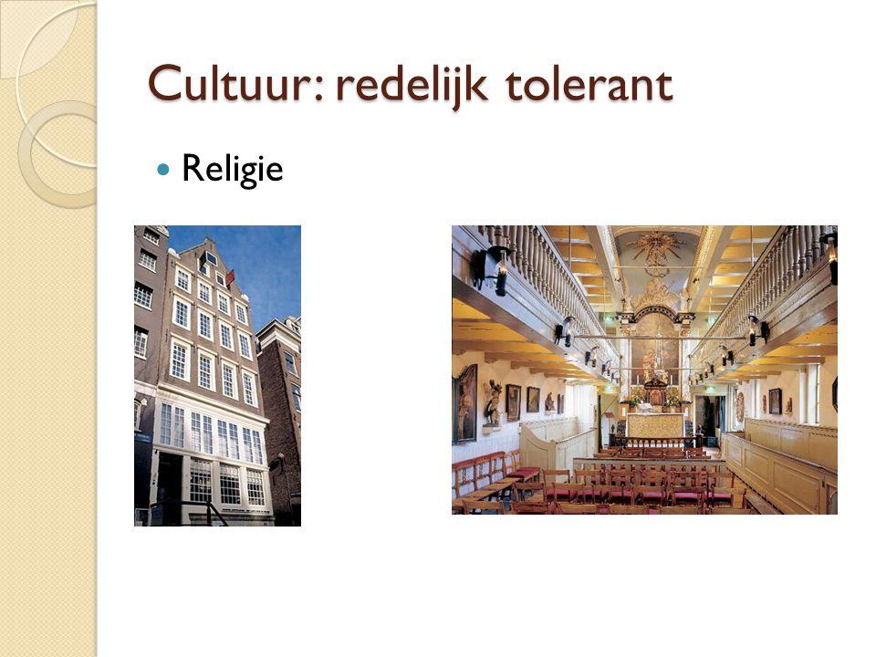 Cultuur: redelijk tolerant Religie