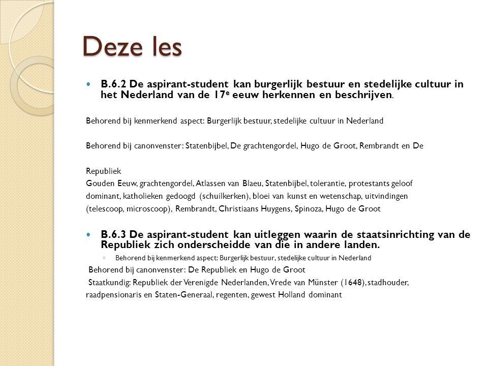Deze les B.6.2 De aspirant-student kan burgerlijk bestuur en stedelijke cultuur in het Nederland van de 17 e eeuw herkennen en beschrijven. Behorend b
