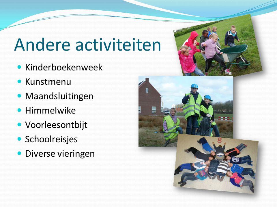 Andere activiteiten Kinderboekenweek Kunstmenu Maandsluitingen Himmelwike Voorleesontbijt Schoolreisjes Diverse vieringen