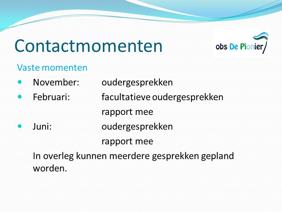 Contactmomenten Vaste momenten November:oudergesprekken Februari:facultatieve oudergesprekken rapport mee Juni:oudergesprekken rapport mee In overleg