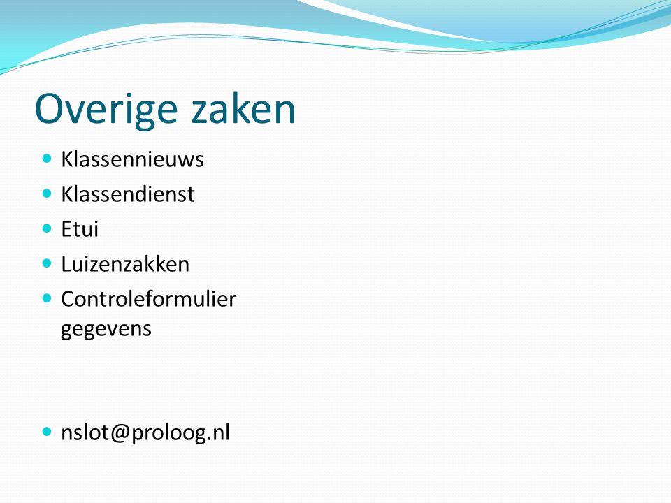Overige zaken Klassennieuws Klassendienst Etui Luizenzakken Controleformulier gegevens nslot@proloog.nl