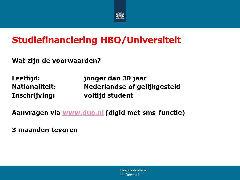 11 februari Studiefinanciering HBO/Universiteit Vanaf 01-09-2015 'Leenstelsel' voor nieuwe studenten HBO of universiteit.