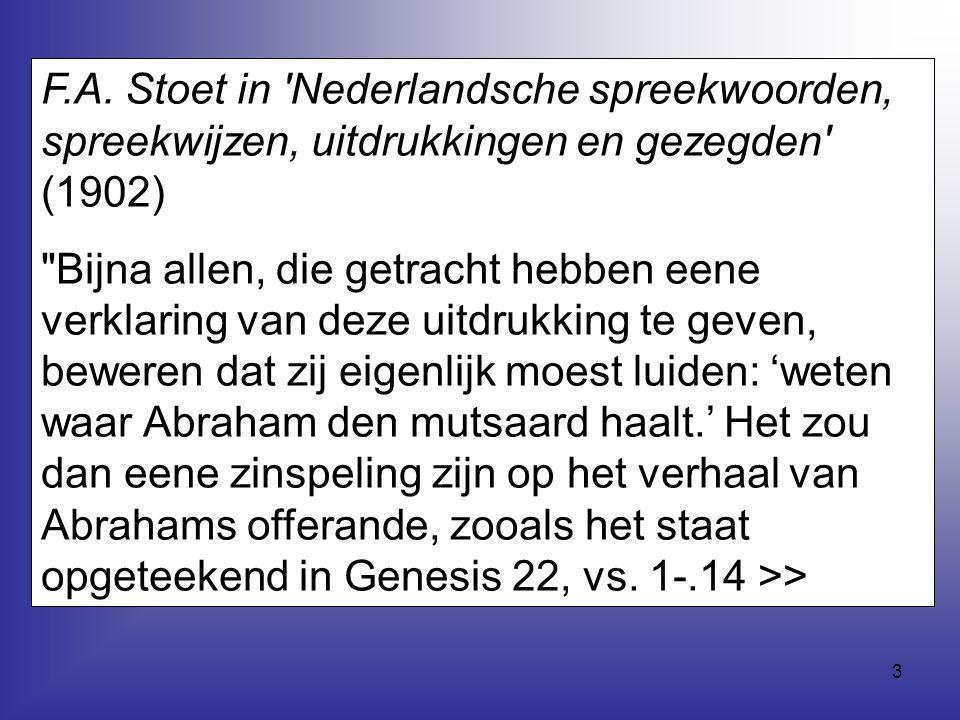 3 F.A. Stoet in 'Nederlandsche spreekwoorden, spreekwijzen, uitdrukkingen en gezegden' (1902)