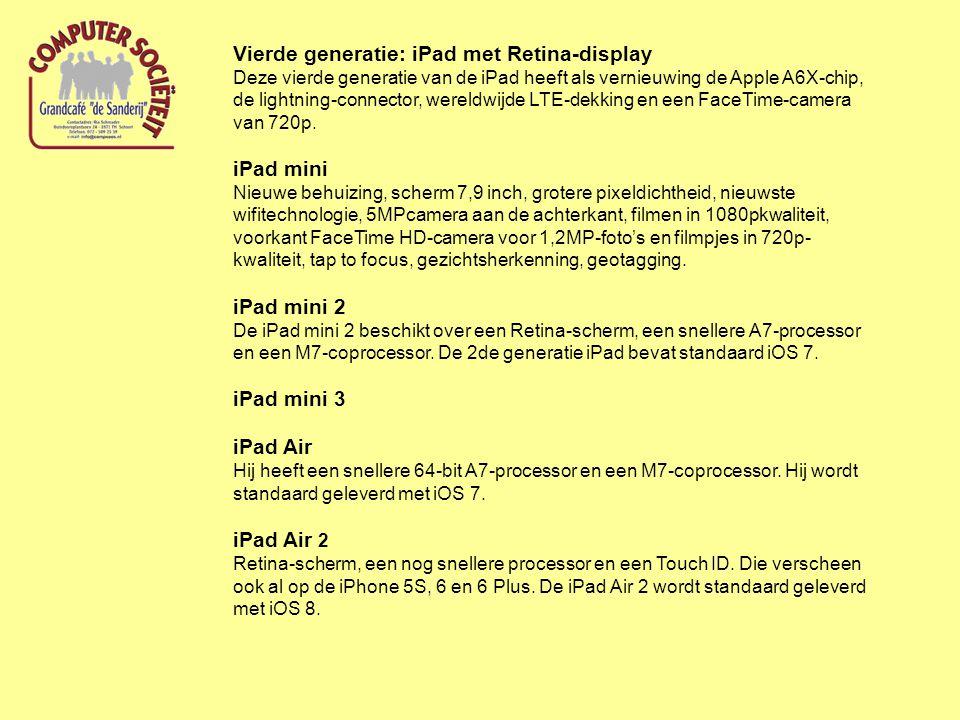 Vierde generatie: iPad met Retina-display Deze vierde generatie van de iPad heeft als vernieuwing de Apple A6X-chip, de lightning-connector, wereldwij