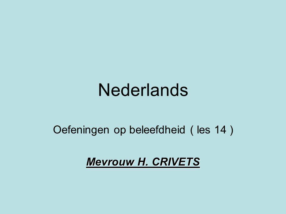 Nederlands Oefeningen op beleefdheid ( les 14 ) Mevrouw H. CRIVETS