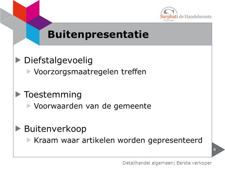 Diefstalgevoelig Voorzorgsmaatregelen treffen Toestemming Voorwaarden van de gemeente Buitenverkoop Kraam waar artikelen worden gepresenteerd 8 Detail