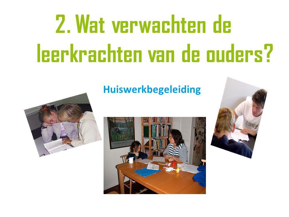 2. Wat verwachten de leerkrachten van de ouders? Huiswerkbegeleiding