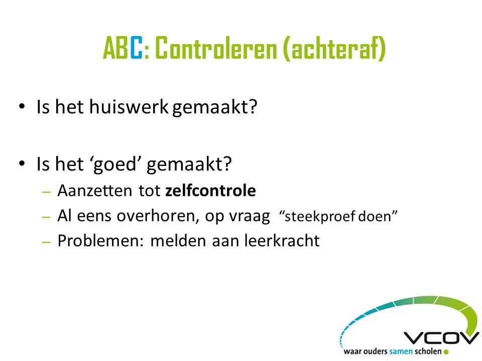 ABC: Controleren (achteraf) Is het huiswerk gemaakt.