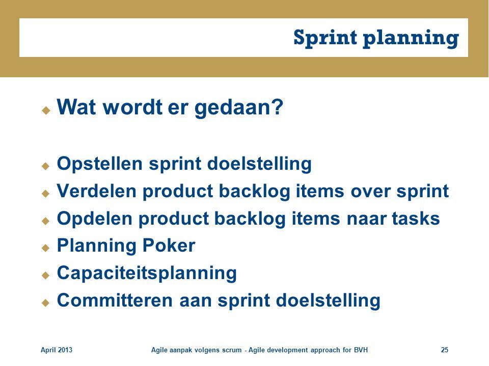 Sprint planning  Wat wordt er gedaan.