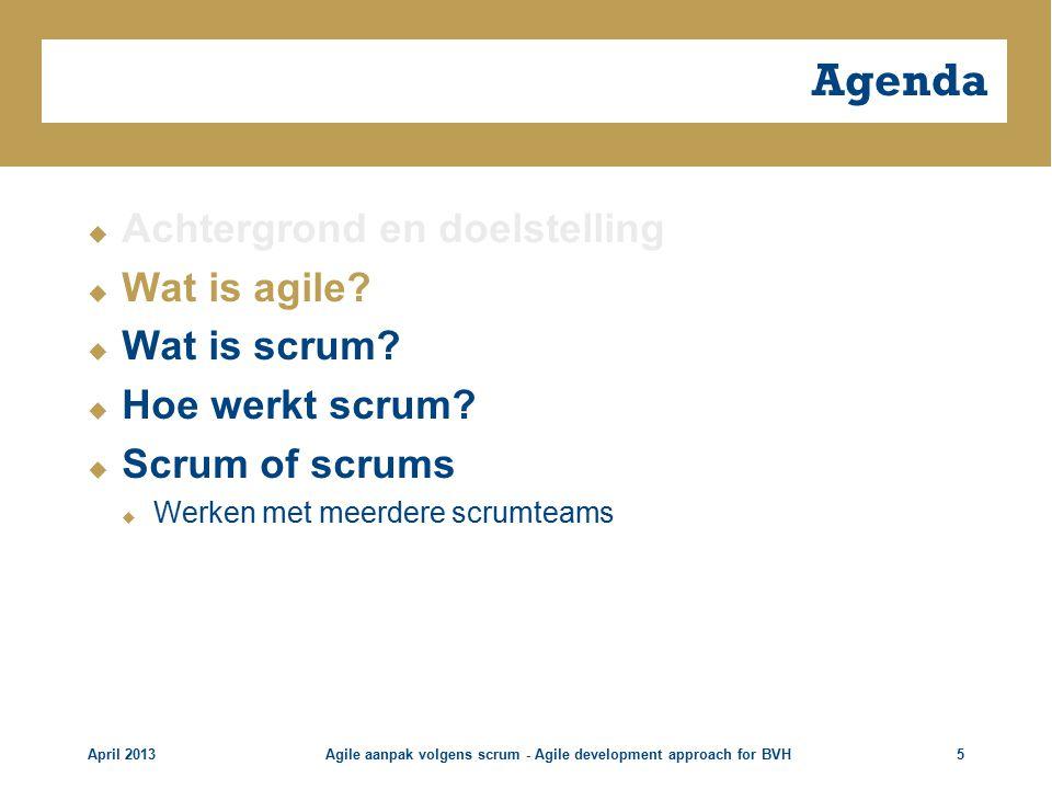 Agenda  Achtergrond en doelstelling  Wat is agile.